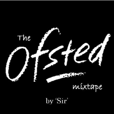 The OFSTED mixtape